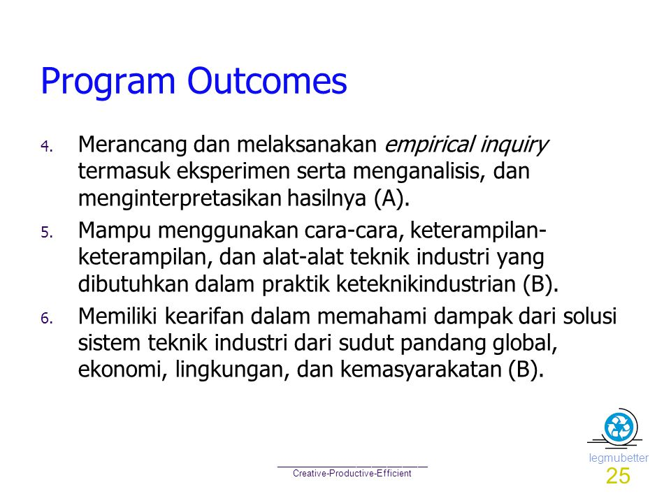 Iegmubetter ______________________________ Creative-Productive-Efficient Program Outcomes 4. Merancang dan melaksanakan empirical inquiry termasuk eks