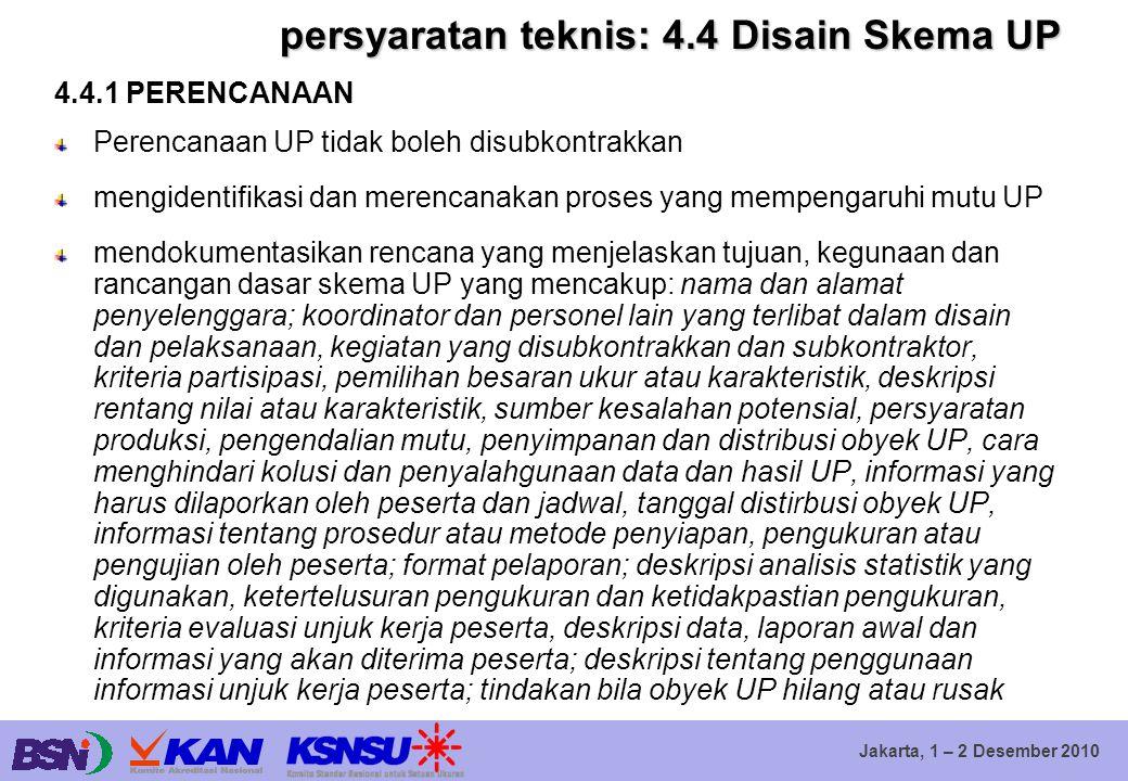 Jakarta, 1 – 2 Desember 2010 persyaratan teknis: 4.4 Disain Skema UP 4.4.1 PERENCANAAN Perencanaan UP tidak boleh disubkontrakkan mengidentifikasi dan