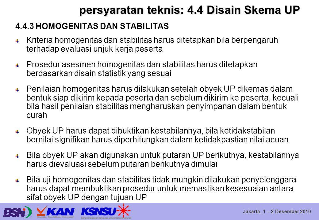 Jakarta, 1 – 2 Desember 2010 persyaratan teknis: 4.4 Disain Skema UP 4.4.3 HOMOGENITAS DAN STABILITAS Kriteria homogenitas dan stabilitas harus diteta