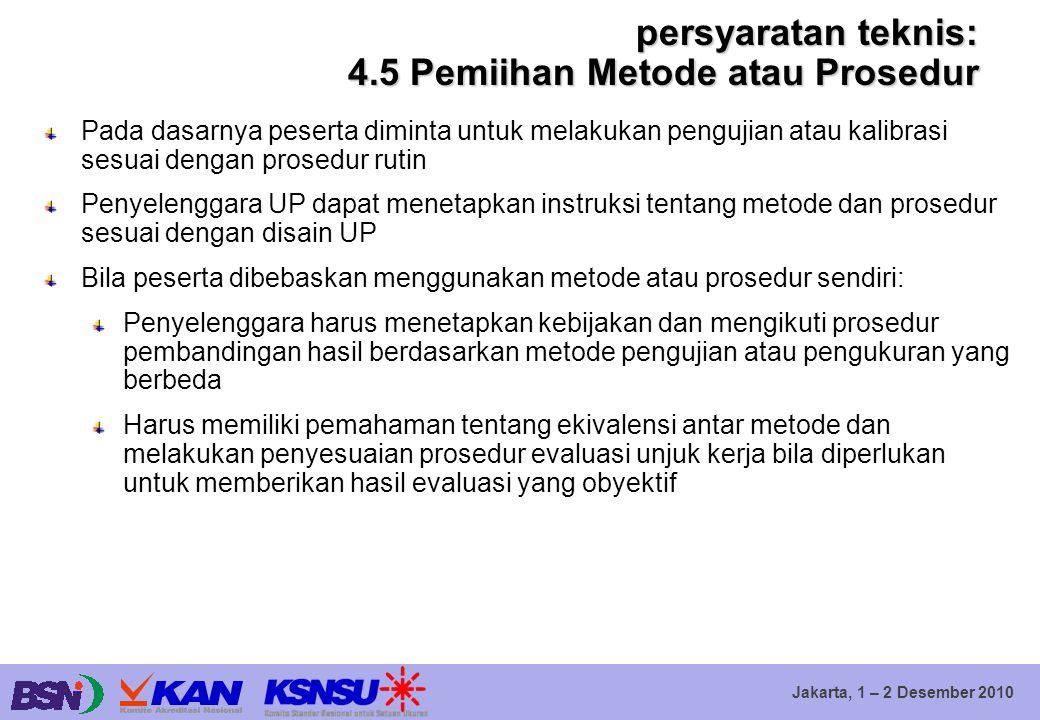 Jakarta, 1 – 2 Desember 2010 persyaratan teknis: 4.5 Pemiihan Metode atau Prosedur Pada dasarnya peserta diminta untuk melakukan pengujian atau kalibr