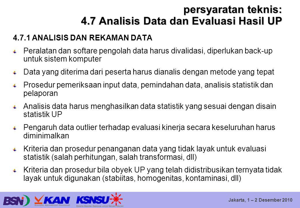 Jakarta, 1 – 2 Desember 2010 persyaratan teknis: 4.7 Analisis Data dan Evaluasi Hasil UP 4.7.1 ANALISIS DAN REKAMAN DATA Peralatan dan softare pengola