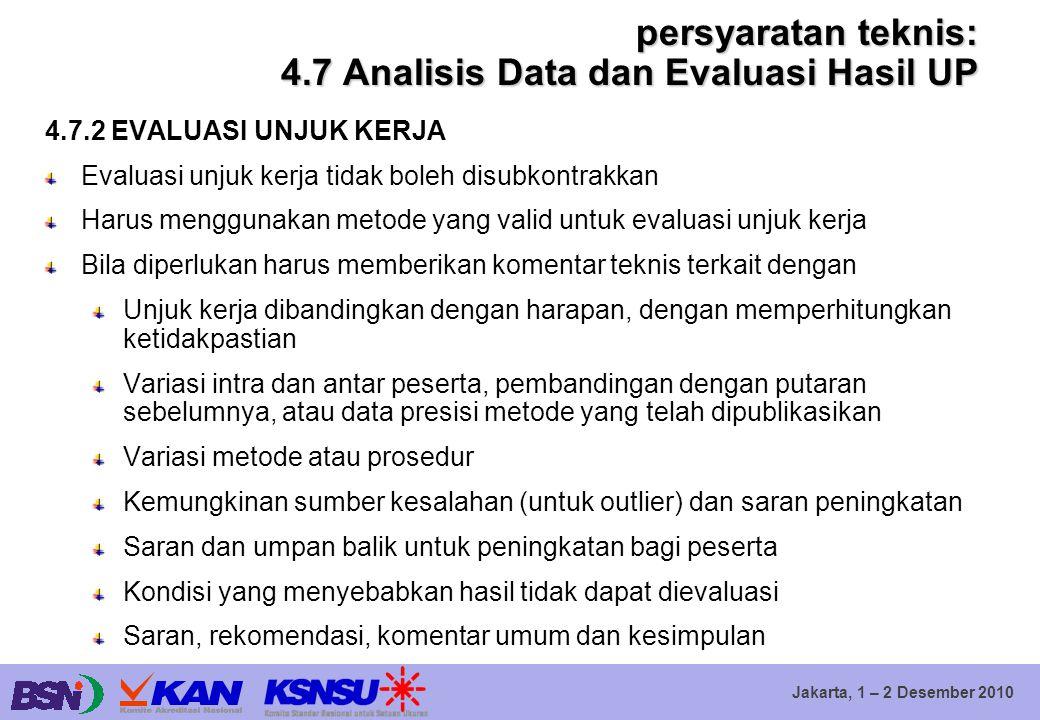 Jakarta, 1 – 2 Desember 2010 persyaratan teknis: 4.7 Analisis Data dan Evaluasi Hasil UP 4.7.2 EVALUASI UNJUK KERJA Evaluasi unjuk kerja tidak boleh d