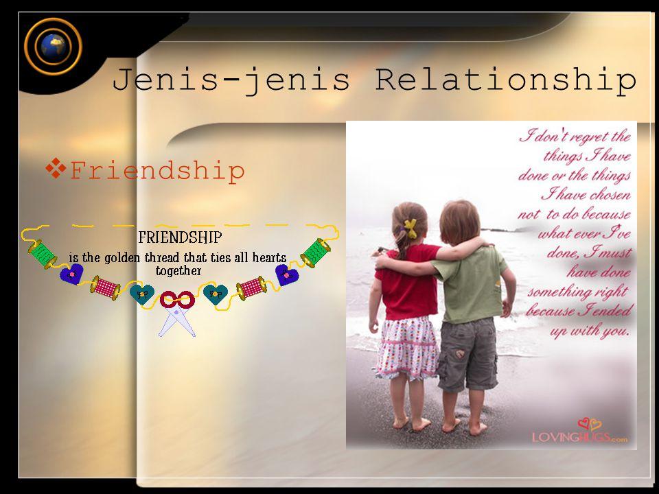 Jenis-jenis Relationship  Friendship
