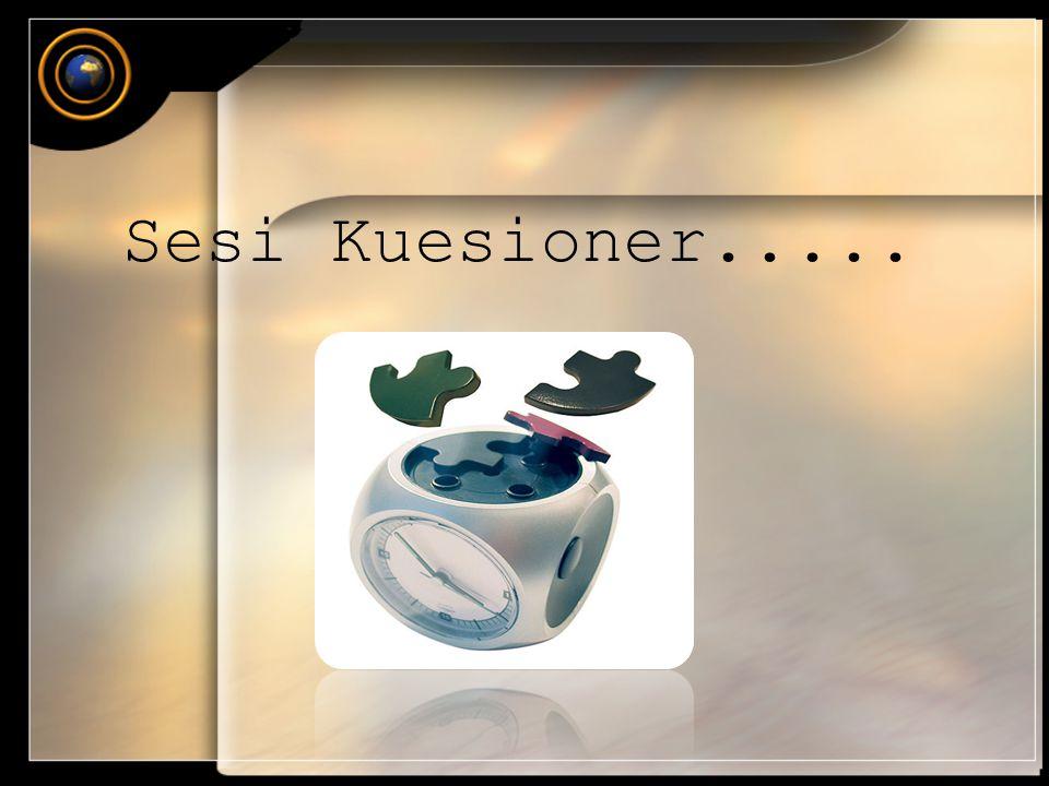 Sesi Kuesioner.....