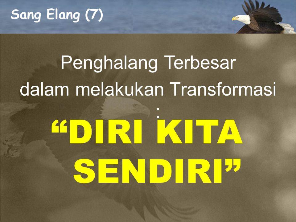 "Sang Elang (6) Manfaat yang diperoleh : Memperoleh kesempatan untuk mengembangkan kemampuan kita yang ""terpendam"" Mengasah keahlian baru Keyakinan / k"