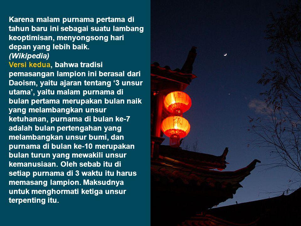 http://baltyra.com/2011/01/26/rangkaian-dan-makna-perayaan-imlek/), yaitu hari ke 14 yaitu Cia Gwe Cap Go (zheng yue shi wu, ????, baca ceng yue se u)