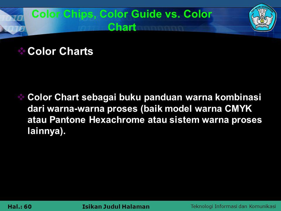 Teknologi Informasi dan Komunikasi Hal.: 60Isikan Judul Halaman Color Chips, Color Guide vs. Color Chart  Color Charts  Color Chart sebagai buku pan