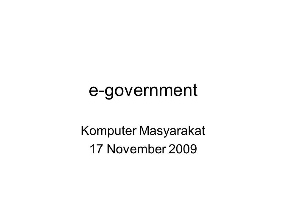 e-government Komputer Masyarakat 17 November 2009