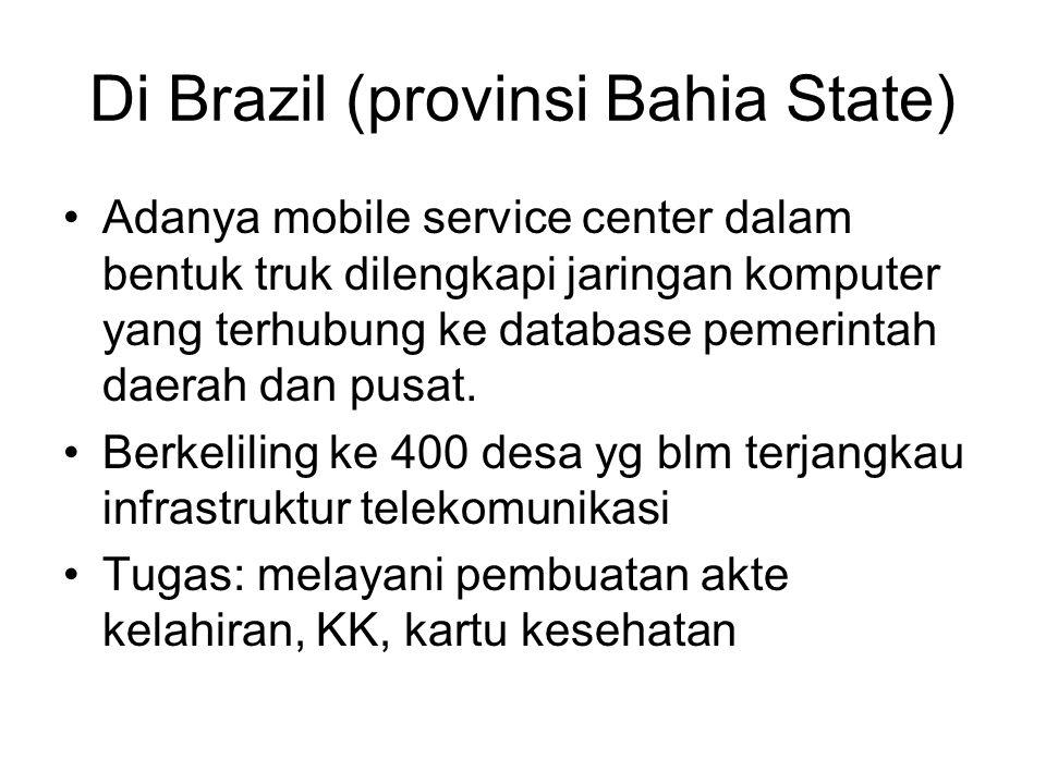 Di Brazil (provinsi Bahia State) Adanya mobile service center dalam bentuk truk dilengkapi jaringan komputer yang terhubung ke database pemerintah daerah dan pusat.