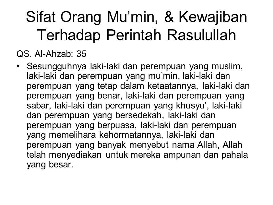 Sifat Orang Mu'min, & Kewajiban Terhadap Perintah Rasulullah QS.