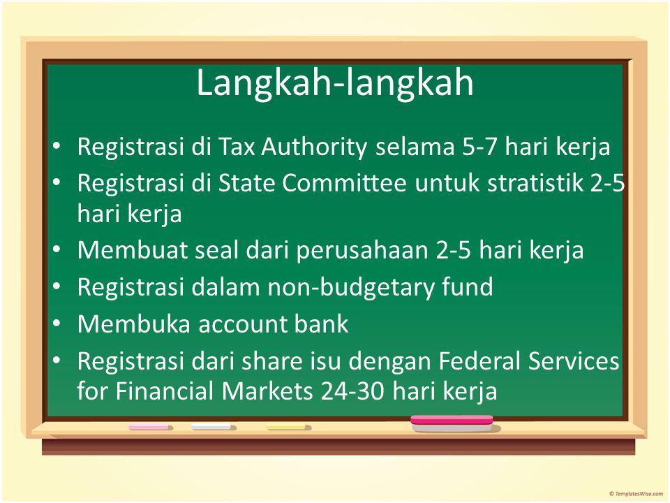 Langkah-langkah Registrasi di Tax Authority selama 5-7 hari kerja Registrasi di State Committee untuk stratistik 2-5 hari kerja Membuat seal dari peru