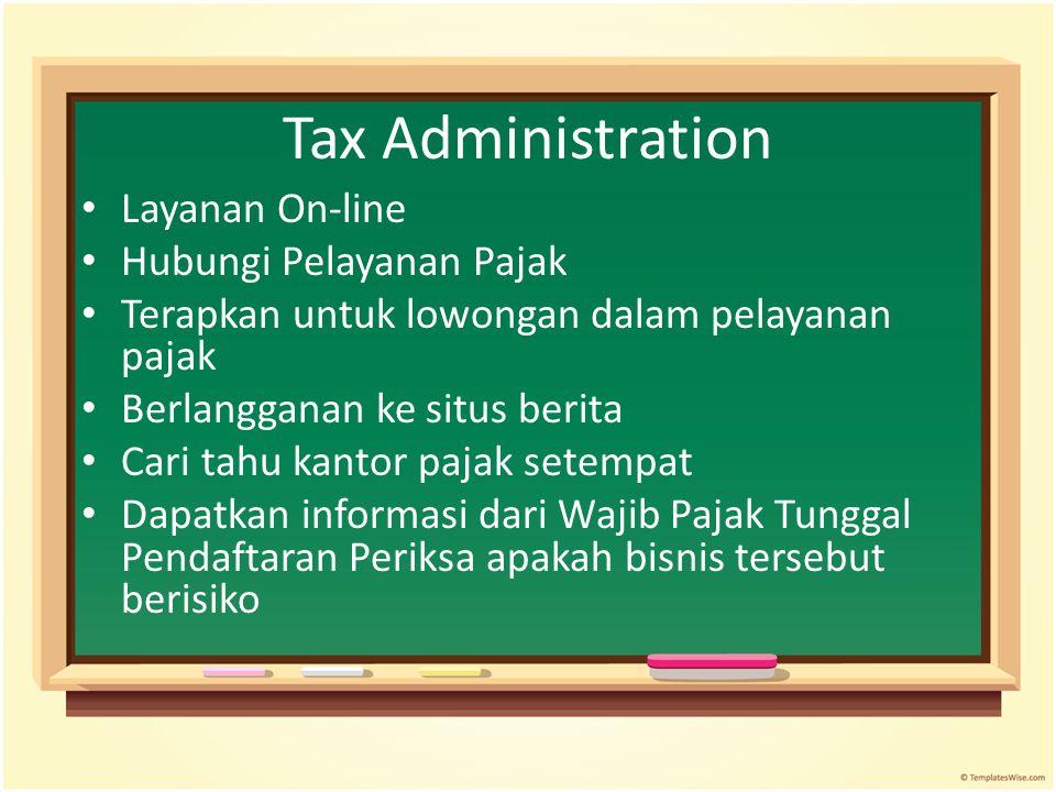 Tax Administration Layanan On-line Hubungi Pelayanan Pajak Terapkan untuk lowongan dalam pelayanan pajak Berlangganan ke situs berita Cari tahu kantor