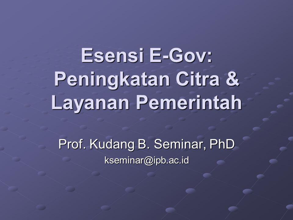 Esensi E-Gov: Peningkatan Citra & Layanan Pemerintah Prof.