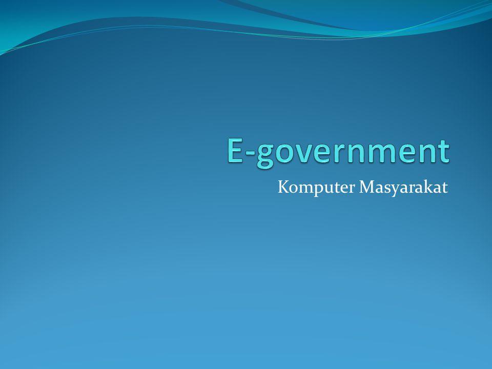 Pengertian E-government adalah penggunaan teknologi informasi dan telekomunikasi untuk administrasi pemerintahan yang efisien dan efektif, serta memberikan pelayanan yang transparan dan memuaskan kepada masyarakat