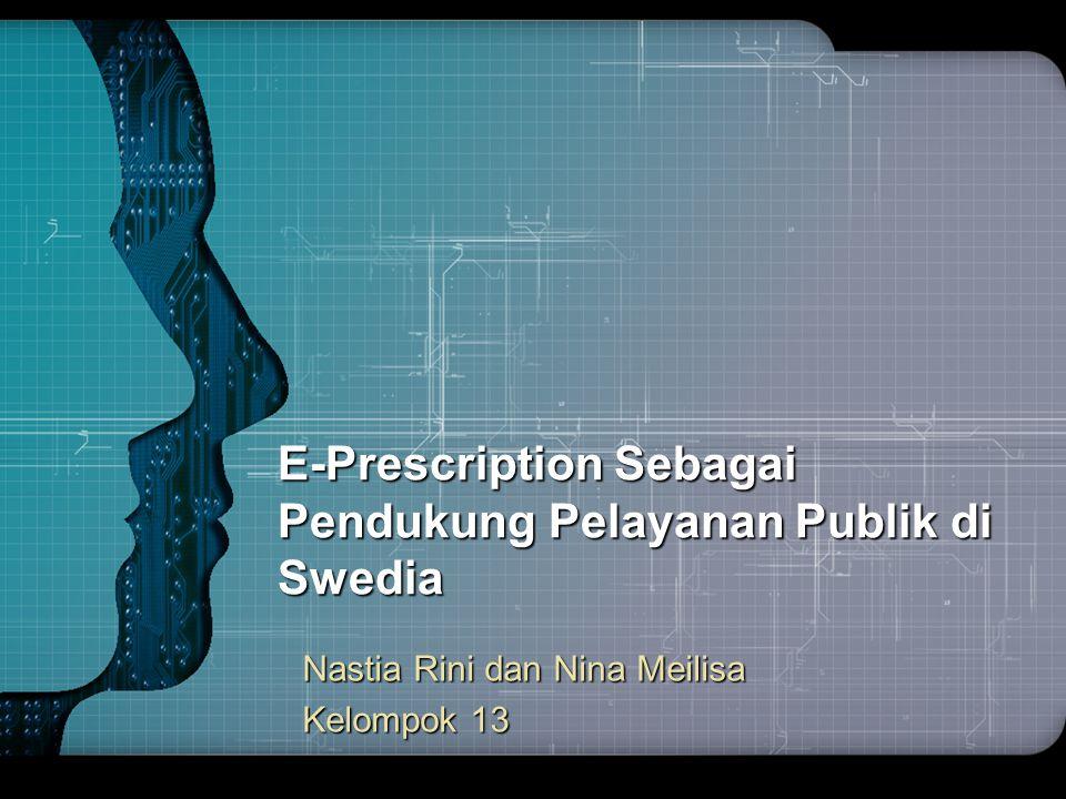 LOGO E-Prescription Sebagai Pendukung Pelayanan Publik di Swedia Nastia Rini dan Nina Meilisa Kelompok 13
