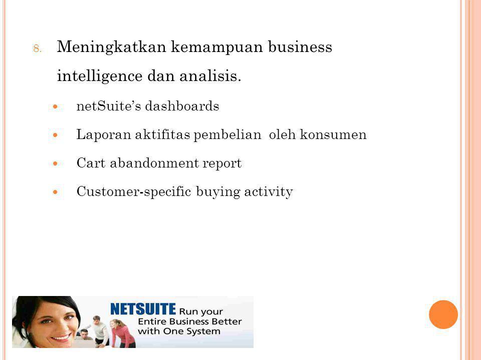 8. Meningkatkan kemampuan business intelligence dan analisis.