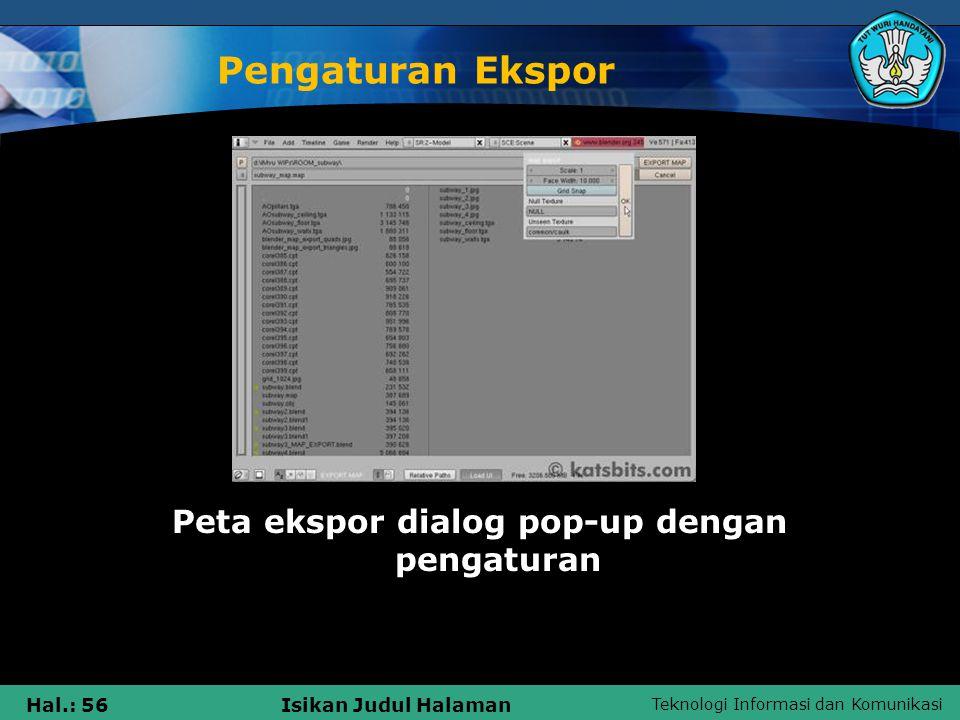 Teknologi Informasi dan Komunikasi Hal.: 56Isikan Judul Halaman Pengaturan Ekspor Peta ekspor dialog pop-up dengan pengaturan