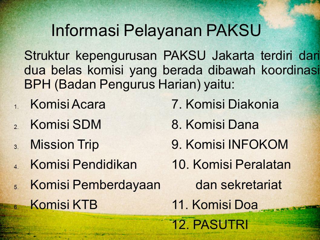 Informasi Pelayanan PAKSU Struktur kepengurusan PAKSU Jakarta terdiri dari dua belas komisi yang berada dibawah koordinasi BPH (Badan Pengurus Harian)