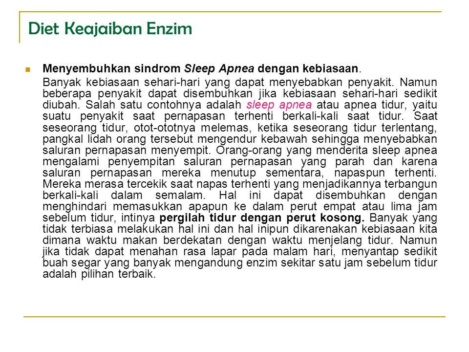 Menyembuhkan sindrom Sleep Apnea dengan kebiasaan. Banyak kebiasaan sehari-hari yang dapat menyebabkan penyakit. Namun beberapa penyakit dapat disembu