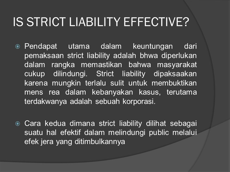 IS STRICT LIABILITY EFFECTIVE.