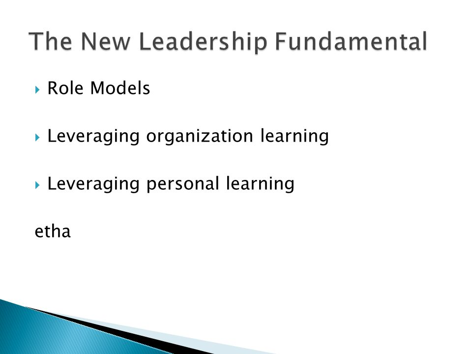  Role Models  Leveraging organization learning  Leveraging personal learning etha