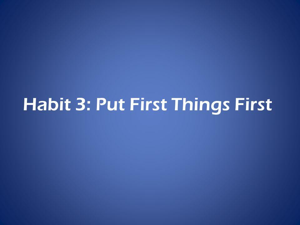 Mendahulukan yang utama merupakan kebiasaan yang menuntut integritas, disiplin dan komitmen.