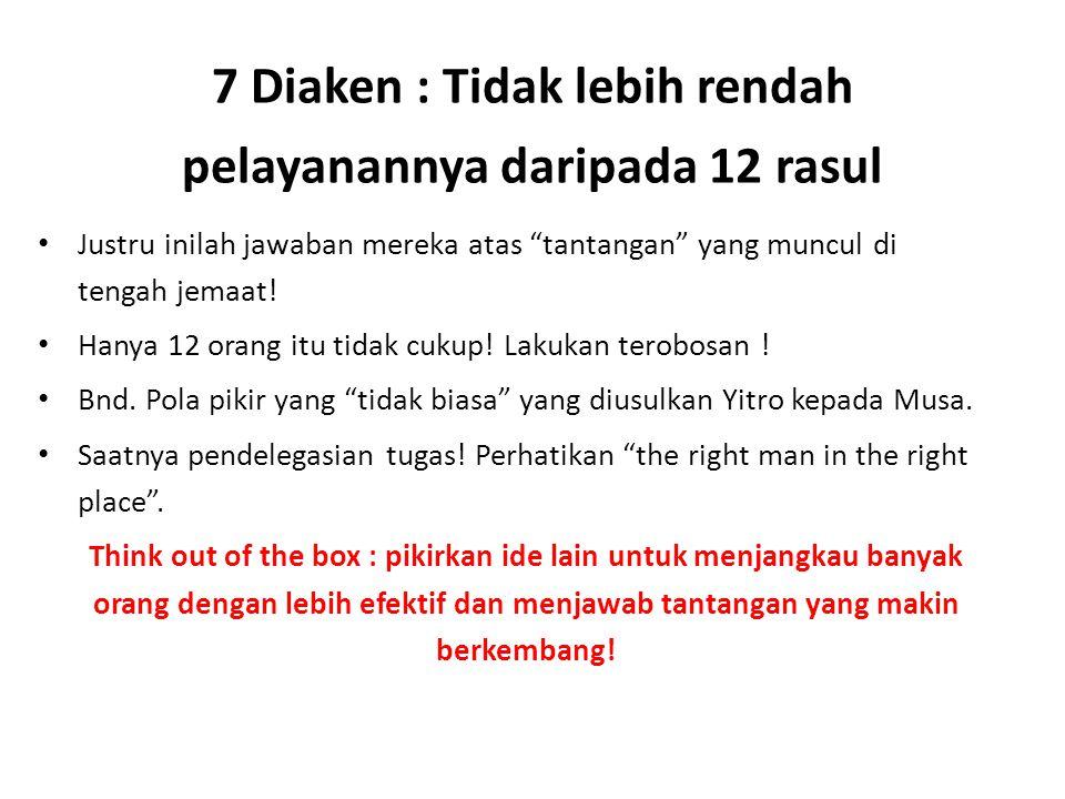 """7 Diaken : Tidak lebih rendah pelayanannya daripada 12 rasul Justru inilah jawaban mereka atas """"tantangan"""" yang muncul di tengah jemaat! Hanya 12 oran"""