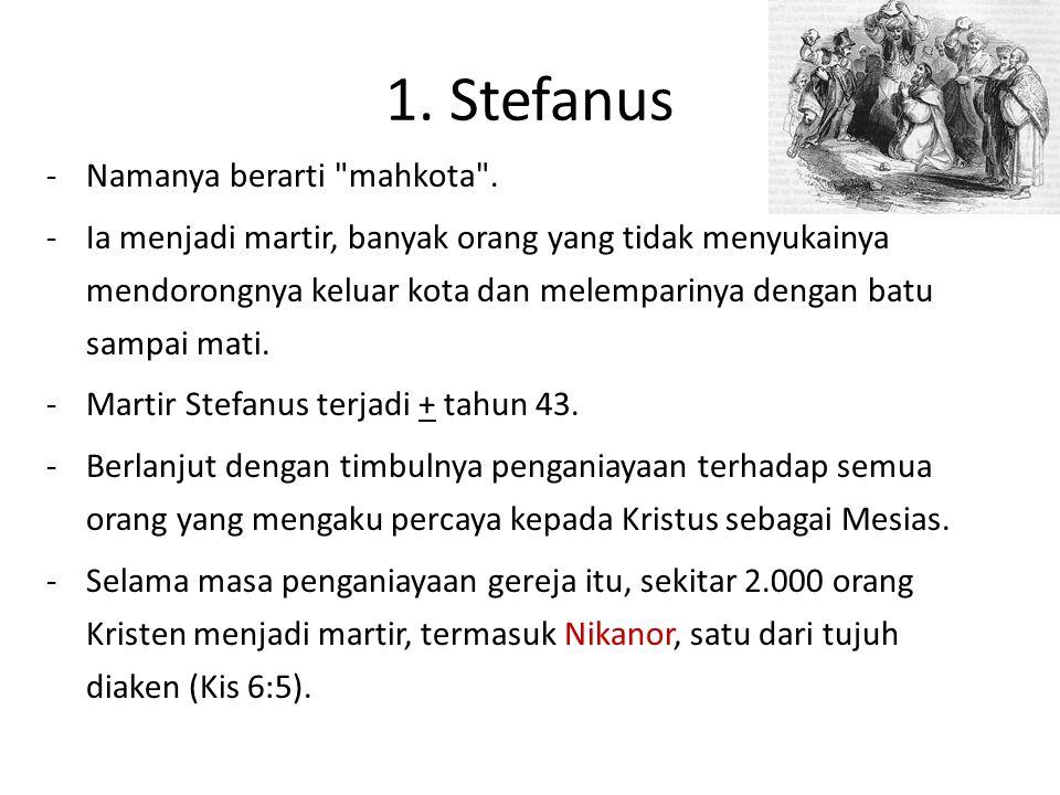 1. Stefanus -Namanya berarti