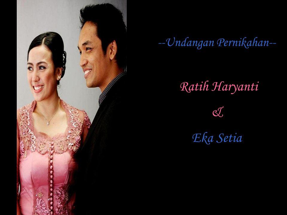 --Undangan Pernikahan-- Ratih Haryanti & Eka Setia