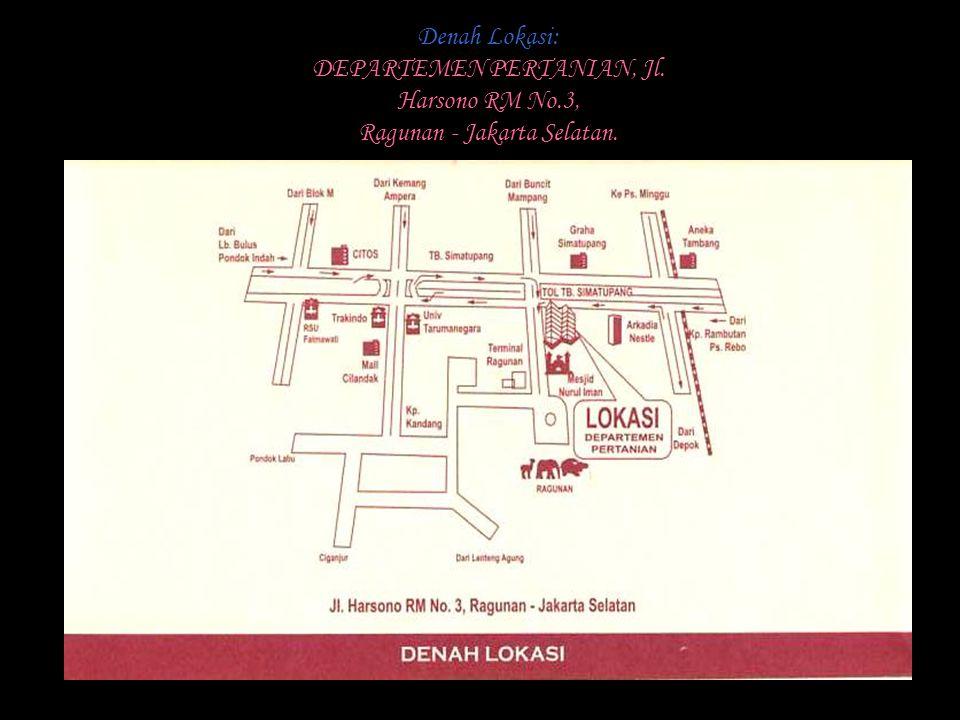 Denah Lokasi: DEPARTEMEN PERTANIAN, Jl. Harsono RM No.3, Ragunan - Jakarta Selatan.