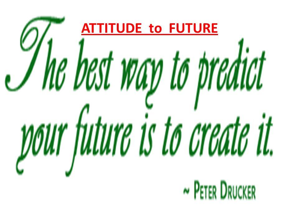 ATTITUDE to FUTURE