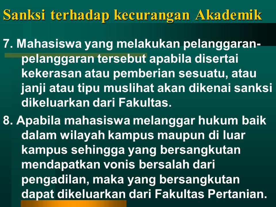 32 7. Mahasiswa yang melakukan pelanggaran- pelanggaran tersebut apabila disertai kekerasan atau pemberian sesuatu, atau janji atau tipu muslihat akan