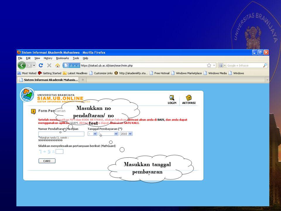 http://siakad.ub.ac.id/siam/ Validasi Untuk mengetahui NIM & Pasword