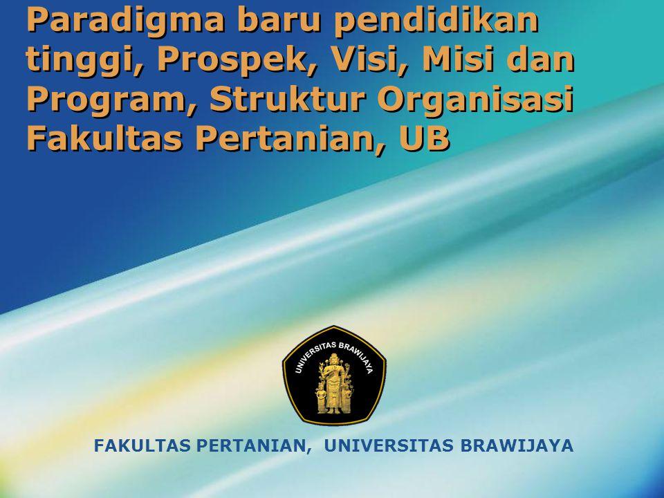 Paradigma baru pendidikan tinggi, Prospek, Visi, Misi dan Program, Struktur Organisasi Fakultas Pertanian, UB FAKULTAS PERTANIAN, UNIVERSITAS BRAWIJAY