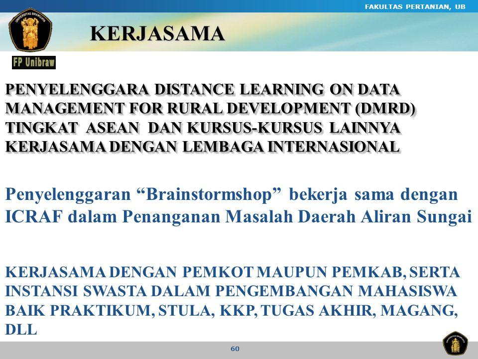 FAKULTAS PERTANIAN, UB 60 KERJASAMA PENYELENGGARA DISTANCE LEARNING ON DATA MANAGEMENT FOR RURAL DEVELOPMENT (DMRD) TINGKAT ASEAN DAN KURSUS-KURSUS LA