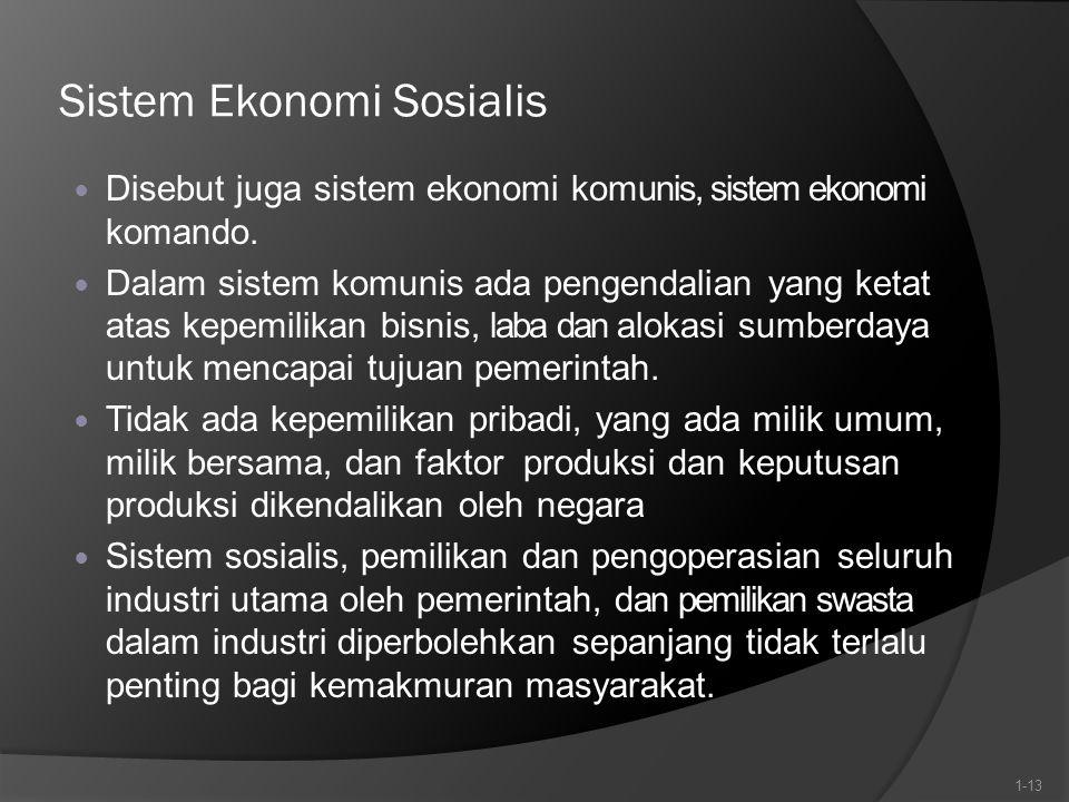 Sistem Ekonomi Sosialis Disebut juga sistem ekonomi komunis, sistem ekonomi komando. Dalam sistem komunis ada pengendalian yang ketat atas kepemilikan