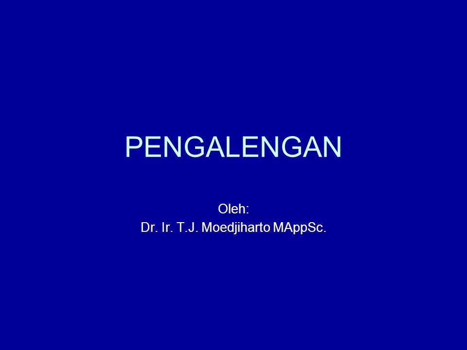 PENGALENGAN Oleh: Dr. Ir. T.J. Moedjiharto MAppSc.