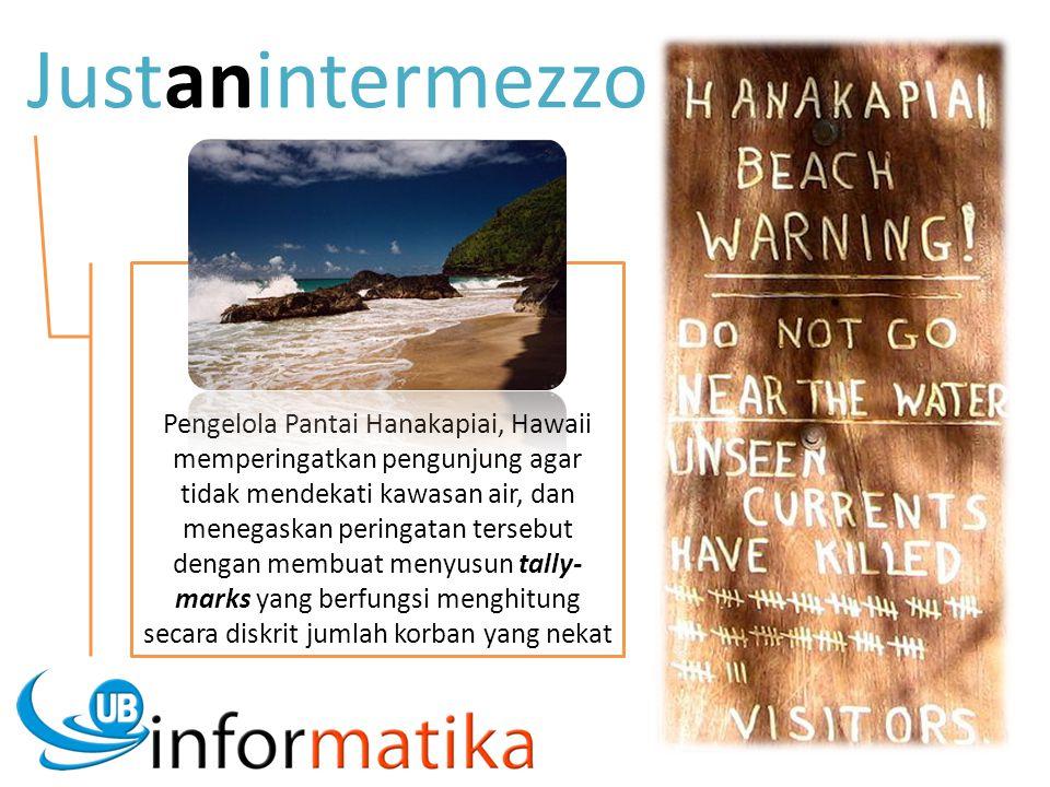 Justanintermezzo Pengelola Pantai Hanakapiai, Hawaii memperingatkan pengunjung agar tidak mendekati kawasan air, dan menegaskan peringatan tersebut dengan membuat menyusun tally- marks yang berfungsi menghitung secara diskrit jumlah korban yang nekat