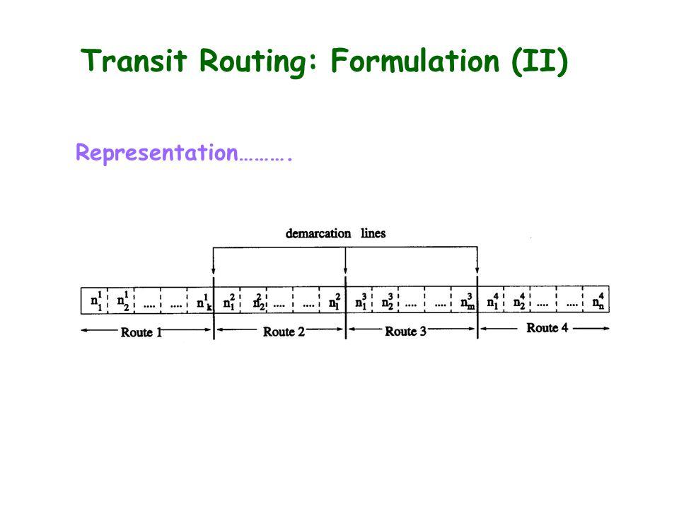 Transit Routing: Formulation (II) Representation……….