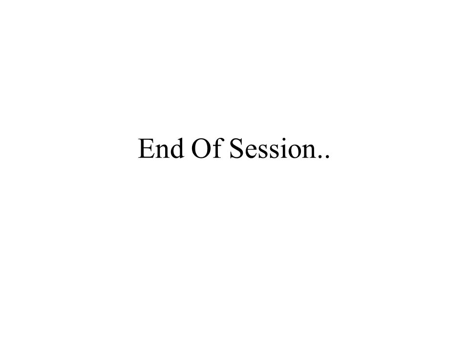 End Of Session..
