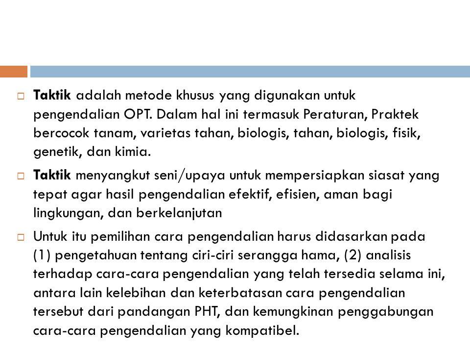  Berikut ini akan diuraikan pandangan PHT terhadap cara-cara pengendalian yang telah ada.