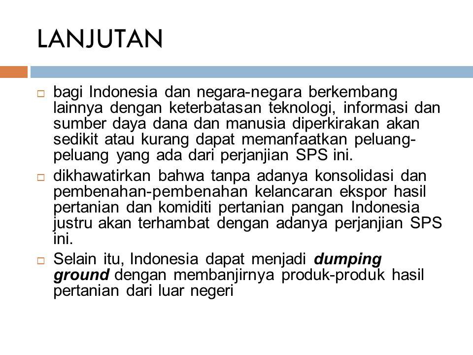 LANJUTAN  bagi Indonesia dan negara-negara berkembang lainnya dengan keterbatasan teknologi, informasi dan sumber daya dana dan manusia diperkirakan