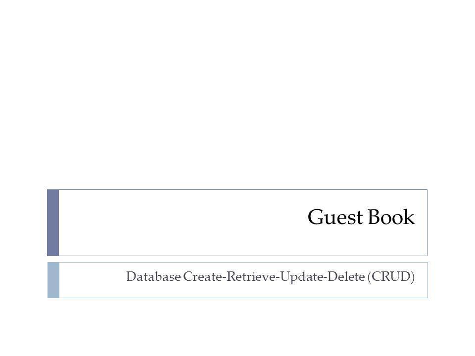 Guest Book Database Create-Retrieve-Update-Delete (CRUD)