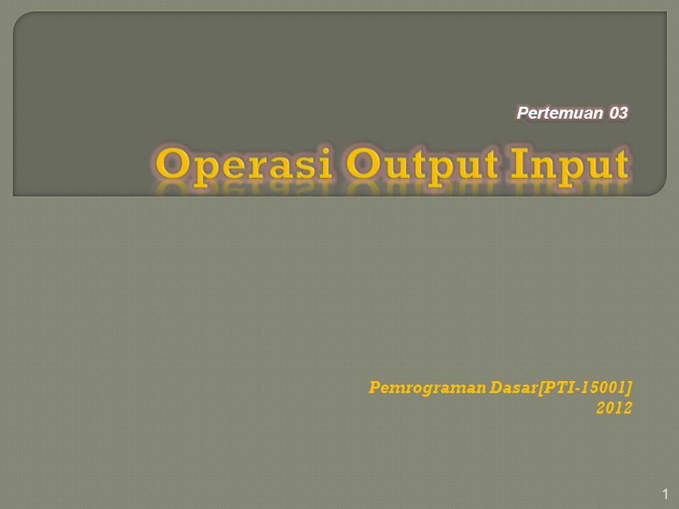 1 Pemrograman Dasar[PTI-15001] 2012