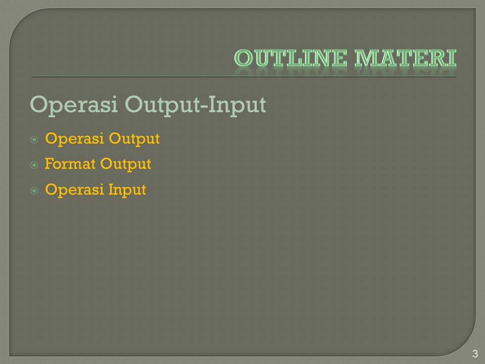 Operasi Output-Input  Operasi Output  Format Output  Operasi Input 3