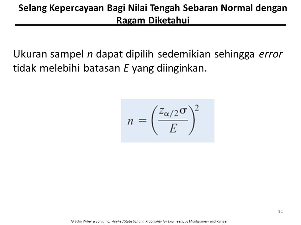 © John Wiley & Sons, Inc. Applied Statistics and Probability for Engineers, by Montgomery and Runger. Ukuran sampel n dapat dipilih sedemikian sehingg
