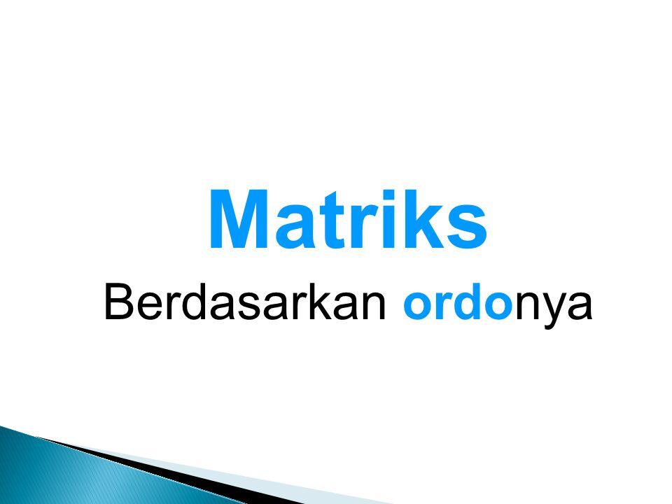 Matriks Persegi Ordo Matriks: n x n 13471347 132695847132695847 15 4 8 3 12 7 910 11 116 6 14 5 213