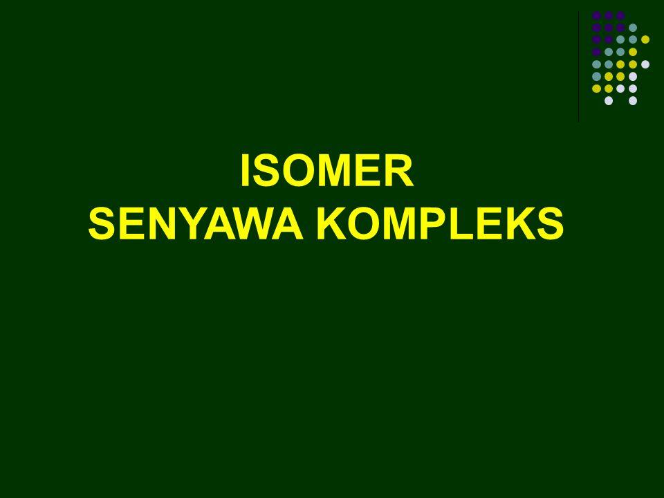 ISOMER SENYAWA KOMPLEKS