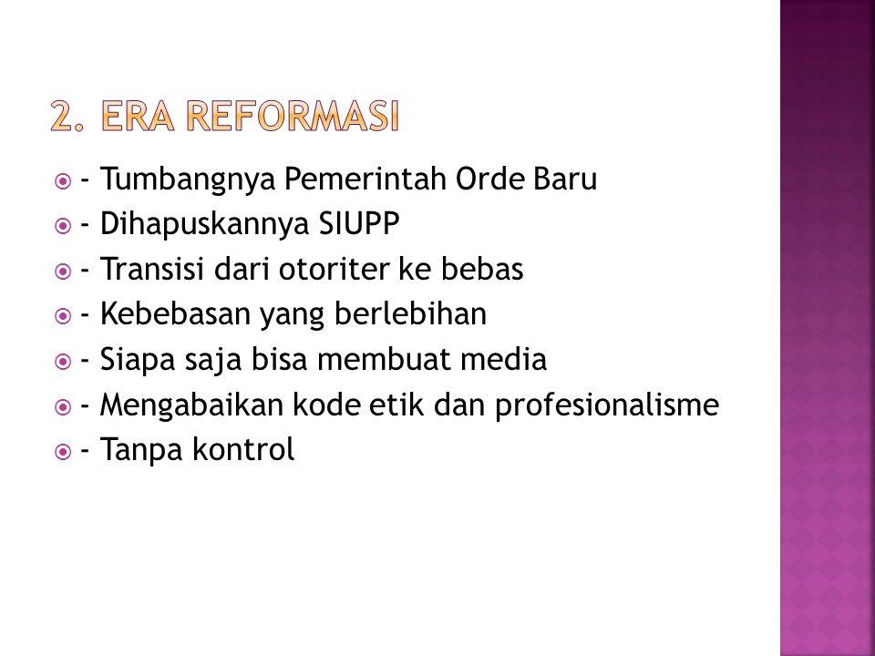  1.Pemimpin Redaksi  2. Redaktur pelaksana (manajer redaksi)  3.