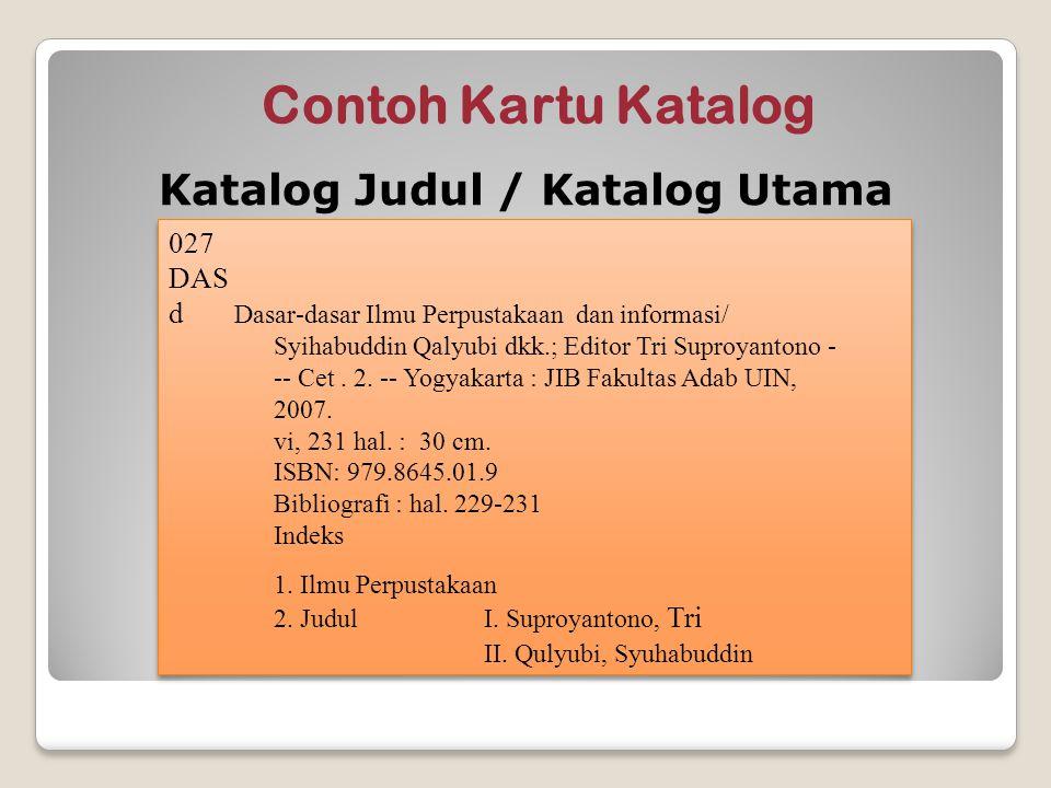 027 DAS d Dasar-dasar Ilmu Perpustakaan dan informasi/ Syihabuddin Qalyubi dkk.; Editor Tri Suproyantono - -- Cet. 2. -- Yogyakarta : JIB Fakultas Ada